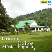 Grandes Éxitos De La Música Popular, Vol. 3 Songs