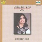 Aparna Panshikar - Ahir Bhairav Bihag Songs