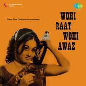 Wohi Raat Wohi Awaz Songs