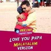 Love You Papa Malayalam Version Mp3 Song Download Love You Papa