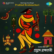 Baul Songs From Bengal - Prahlad Brahmachari Songs