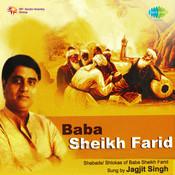 Shabads Of Baba Sheikh Farid By Jagjit Singh Songs