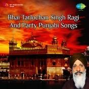 Bhai Tarlochan Singh Ragi Songs