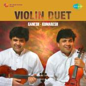 Ganesh Kumaresh - Violin Duet Songs