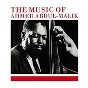 The Music Of Ahmed Adbul-Malik (Remastered) Songs