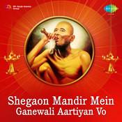Shegaon Mandir Mein Ganewali Aartiyan Vo Songs
