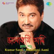 Kumar Sanu - Bhalobasi Aami Songs