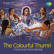 The Colourful Thumri Songs