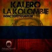 Paso Doble Pres. Kalero - La Kolombie Wmc Sampler (Incl. Paso Doble & Axel V Remixes) Songs