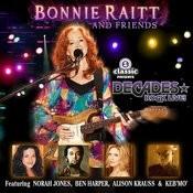 Bonnie Raitt And Friends Songs