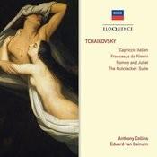 Tchaikovsky: Capriccio Italien; Francesca da Rimini; Romeo & Juliet; The Nutcracker: Suite Songs