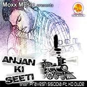 Anjan Ki Seeti Songs