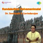 Kandakottamdeivamanimalai Seerkazhi S Govindarajan Songs