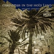 Christmas In The Holy Land: Ancient Christian Liturgies Songs