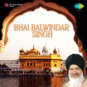 Bhai Balwindar Singh Songs