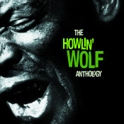 The Howlin Wolf Anthology Songs