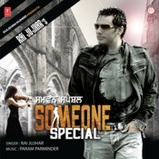 Someone Special-Rai Jujhar Songs