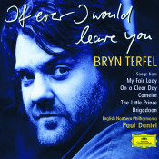 Bryn Terfel If Ever I Would Leave You Songs