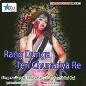 Rang Dunga Teri Chunariya Re Song