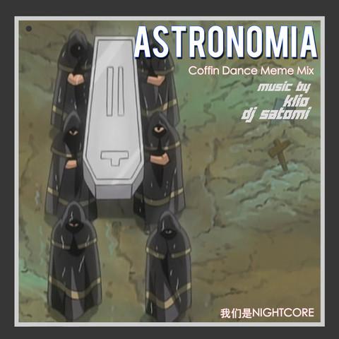 Astronomia Mp3 Song Download Astronomia Coffin Dance Meme Mix Astronomia Song By Klio On Gaana Com