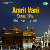 Bhai Ranjit Singh - Amrit Vani Sunat Nihal Songs