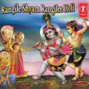 Rangile Shyam Rangilee Holi Songs