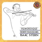 Humoresque - Favorite Violin Encores [Expanded Edition] Songs