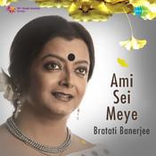 Bratati Bandyopadhyay - Amiee Sei Meye Songs