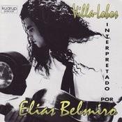 Villa-Lobos Interpretado Por Elias Belmiro Songs
