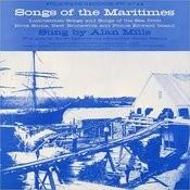 Songs Of The Maritimes: Lumberman Songs And Songs Of The Sea Songs