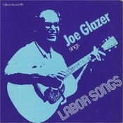 Joe Glazer Sings Labor Songs Songs