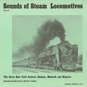 Sounds Of Steam Locomotives, Vol.4: The Great New York Central - Hudson, Mohawk And Niagara Songs