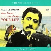 How Proust Can Change Your Life - Read By Samuel West Songs