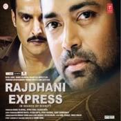 Rajdhani Express Songs