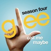 Call Me Maybe (Glee Cast Version) Songs