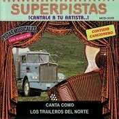 Superpistas - Canta Como Los Traileros Del Norte Songs