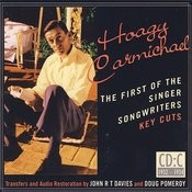 Hoagy Carmichael: The First Of The Singer Songwriters -  Key Cuts: CD C- 1932-1934 Songs