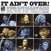 It Ain't Over - Delmark Celebrates 55 Years Of Blues Songs