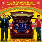 The Sounds Of  Mere Dad Ki Maruti Songs