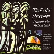 The Easter Procession: Encounters With The Risen Christ Songs