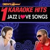 Drew's Famous # 1 Karaoke Hits: Jazz Love Songs Songs