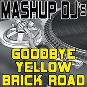 Goodbye Yellow Brick Road (Remix Tools For Mash-Ups) Songs