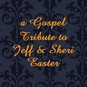 A Gospel Tribute To Jeff & Sheri Easter Songs