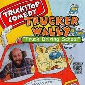 Truckstop Comedy Vo. 24 Truck Driving School Songs