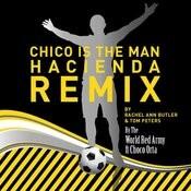 Chico Is The Man (Chicharito) Hacienda Remix Songs