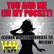 You And Me (In My Pocket) Songs
