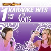 Drew's Famous # 1 Karaoke Hits: Sing Like The Corrs Songs