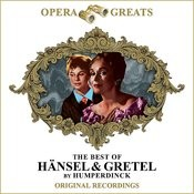 Opera Greats - The Best Of - Hansel & Gretel (Remastered) Songs