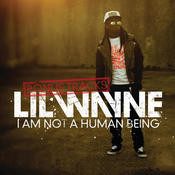 I Am Not A Human Being (Bonus Tracks) (Explicit Version) Songs