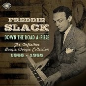 Down The Road A-Piece: The Definitive Boogie Woogie Collection 1940-1955 Songs